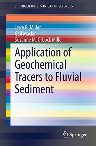 Application of Geochemical Tracers to Fluvial Sediment: Jerry R. Miller