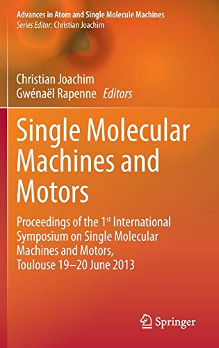 Single Molecular Machines and Motors: Proceedings of the 1st International Symposium on Single ...