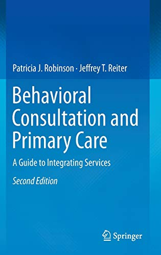 9783319139531: Behavioral Consultation and Primary Care: A Guide to Integrating Services