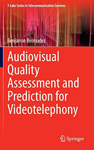 Audiovisual Quality Assessment and Prediction for Videotelephony: Belmudez, Benjamin
