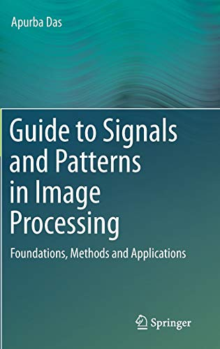 9783319141718: Guide to Signals and Patterns in Image Processing: Foundations, Methods and Applications