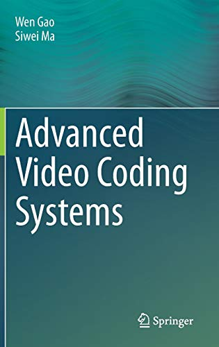Advanced Video Coding Systems: Wen Gao