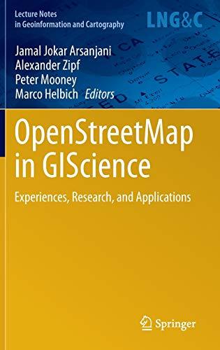 Open Street Map in GIScience.: Jokar Arsanjani, Jamal
