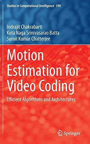 Motion Estimation for Video Coding: Indrajit Chakrabarti