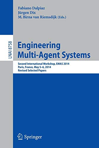 9783319144832: Engineering Multi-Agent Systems: Second International Workshop, EMAS 2014, Paris, France, May 5-6, 2014, Revised Selected Papers (Lecture Notes in Computer Science)