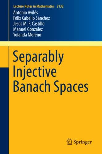 9783319147406: Separably Injective Banach Spaces (Lecture Notes in Mathematics)