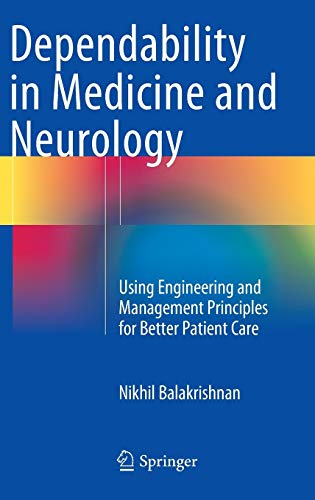 9783319149677: Dependability in Medicine and Neurology: Using Engineering and Management Principles for Better Patient Care