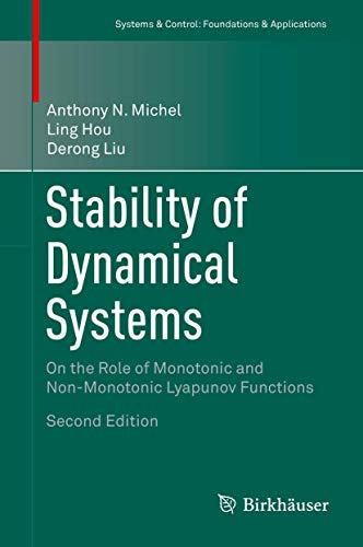 9783319152745: Stability of Dynamical Systems: On the Role of Monotonic and Non-Monotonic Lyapunov Functions (Systems & Control: Foundations & Applications)