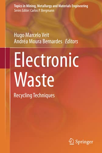 9783319157139: Electronic Waste: Recycling Techniques (Topics in Mining, Metallurgy and Materials Engineering)
