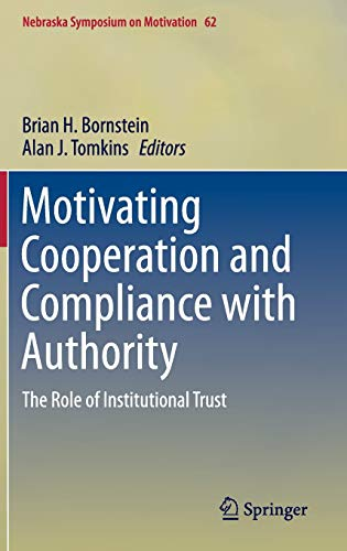9783319161501: Motivating Cooperation and Compliance with Authority: The Role of Institutional Trust (Nebraska Symposium on Motivation)