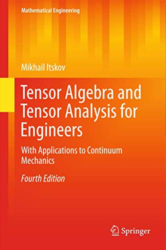 9783319163413: Tensor Algebra and Tensor Analysis for Engineers: With Applications to Continuum Mechanics (Mathematical Engineering)