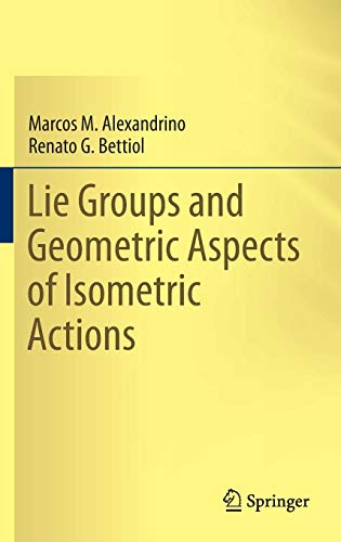 9783319166124: Lie Groups and Geometric Aspects of Isometric Actions