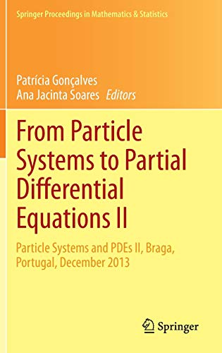 From Particle Systems to Partial Differential Equations II: Particle Systems and PDEs II, Braga, ...