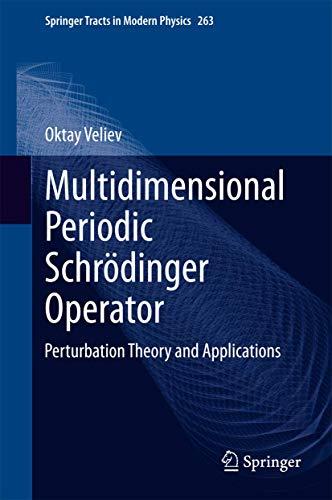 Springer Tracts in Modern Physics #263: Multidimensional Periodic Schrodinger Operator: ...