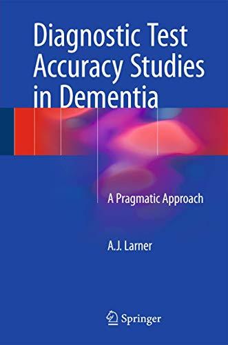 9783319166964: Diagnostic Test Accuracy Studies in Dementia: A Pragmatic Approach