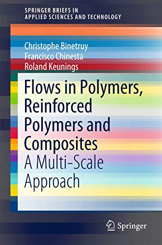 Flows in Polymers, Reinforced Polymers and Composites: A Multi-Scale Approach (SpringerBriefs in ...