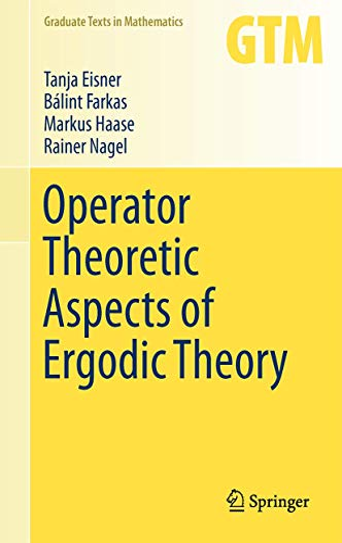 Operator Theoretic Aspects of Ergodic Theory (Graduate: Eisner, Tanja; Farkas,
