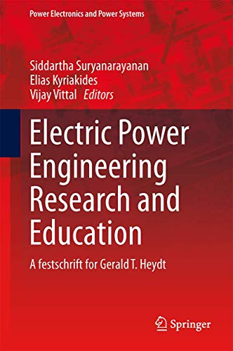 9783319171890: Electric Power Engineering Research and Education: A festschrift for Gerald T. Heydt (Power Electronics and Power Systems)