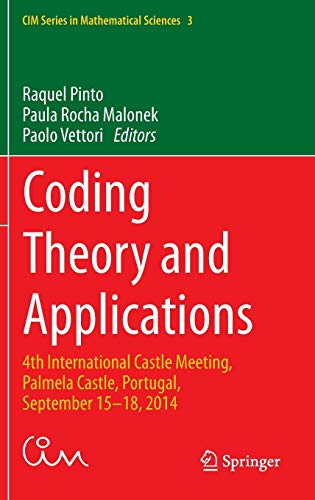 9783319172958: Coding Theory and Applications: 4th International Castle Meeting, Palmela Castle, Portugal, September 15-18, 2014 (CIM Series in Mathematical Sciences)