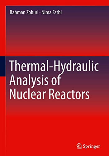 Thermal-Hydraulic Analysis of Nuclear Reactors: Bahman Zohuri