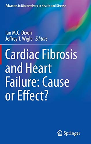 Cardiac Fibrosis and Heart Failure: Cause or Effect? (Advances in Biochemistry in Health and ...