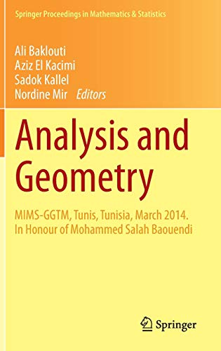 9783319174426: Analysis and Geometry: MIMS-GGTM, Tunis, Tunisia, March 2014. In Honour of Mohammed Salah Baouendi (Springer Proceedings in Mathematics & Statistics)