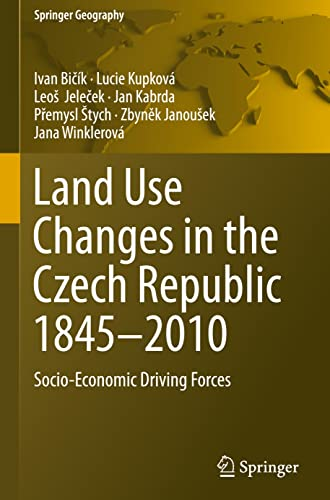9783319176703: Land Use Changes in the Czech Republic 1845-2010: Socio-Economic Driving Forces (Springer Geography)