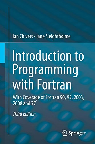 9783319177007: Introduction to Programming with Fortran: With Coverage of Fortran 90, 95, 2003, 2008 and 77