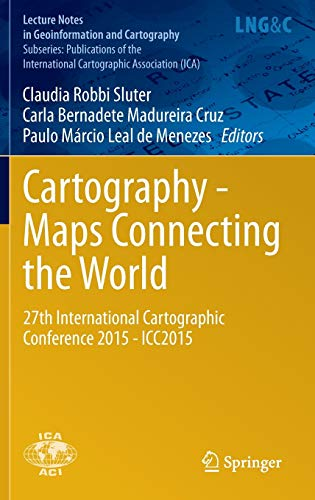 9783319177373: Cartography - Maps Connecting the World: 27th International Cartographic Conference 2015 - ICC2015 (Lecture Notes in Geoinformation and Cartography)