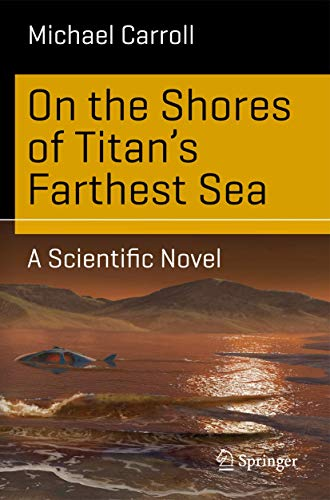 9783319177588: On the Shores of Titan's Farthest Sea: A Scientific Novel (Science and Fiction)