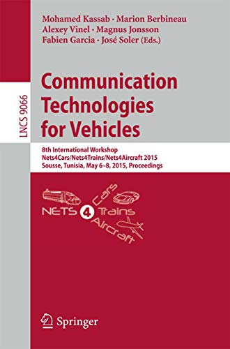 9783319177649: Communication Technologies for Vehicles: 8th International Workshop, Nets4Cars/Nets4Trains/Nets4Aircraft 2015, Sousse, Tunisia, May 6-8, 2015. Proceedings (Lecture Notes in Computer Science)