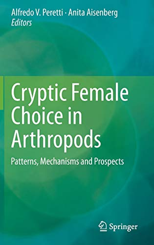 Cryptic Female Choice in Arthropods : Patterns,: Alfredo V. Peretti