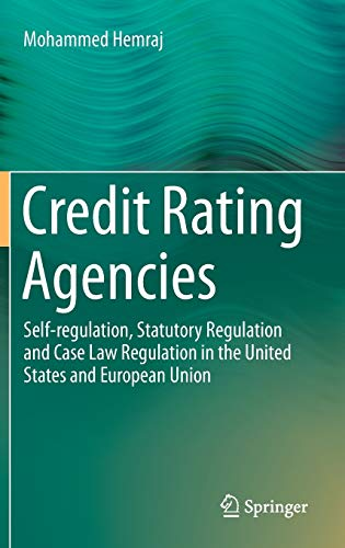 9783319179261: Credit Rating Agencies: Self-regulation, Statutory Regulation and Case Law Regulation in the United States and European Union