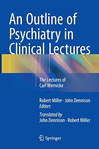 An Outline of Psychiatry in Clinical Lectures: Robert Miller