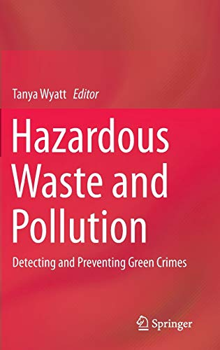 9783319180809: Hazardous Waste and Pollution: Detecting and Preventing Green Crimes