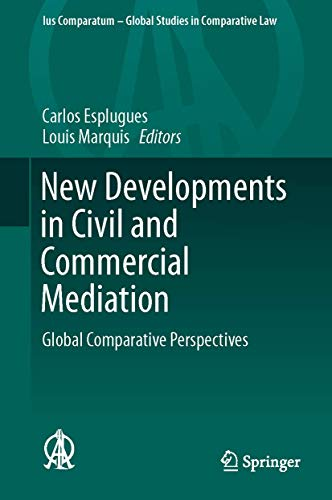 9783319181349: New Developments in Civil and Commercial Mediation: Global Comparative Perspectives (Ius Comparatum - Global Studies in Comparative Law)