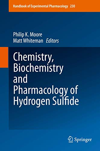 Chemistry, Biochemistry and Pharmacology of Hydrogen Sulfide: Philip K. Moore