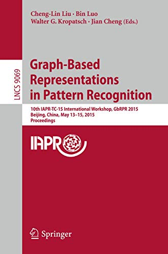 Graph-Based Representations in Pattern Recognition: Cheng-Lin Liu