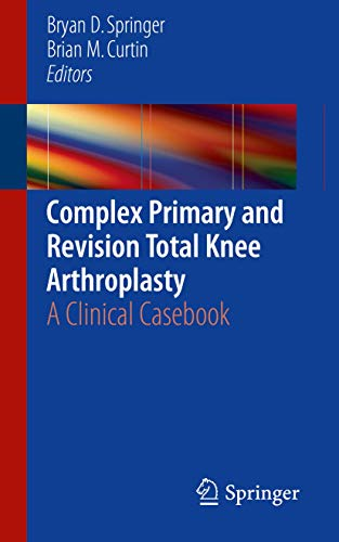 9783319183497: Complex Primary and Revision Total Knee Arthroplasty: A Clinical Casebook