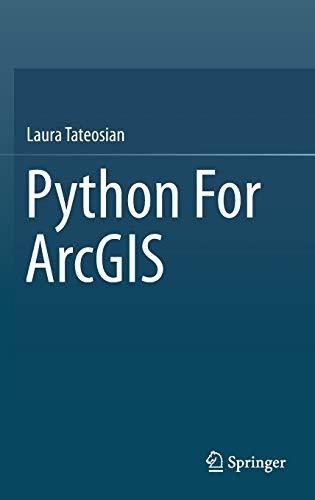 9783319183978: Python For ArcGIS - AbeBooks - Laura Tateosian