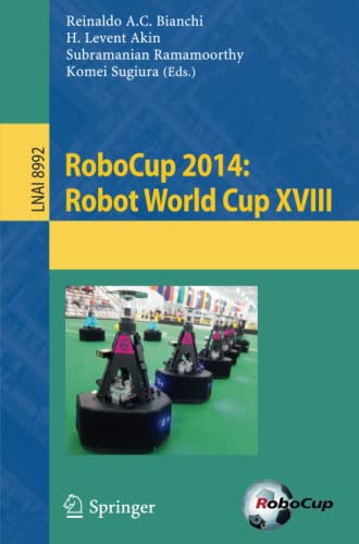 9783319186146: RoboCup 2014: Robot World Cup XVIII (Lecture Notes in Computer Science)