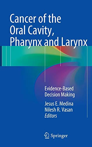 9783319186290: Cancer of the Oral Cavity, Pharynx and Larynx: Evidence-Based Decision Making