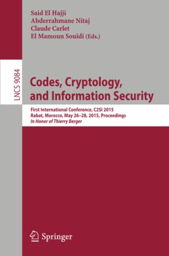 9783319186801: Codes, Cryptology, and Information Security: First International Conference, C2SI 2015, Rabat, Morocco, May 26-28, 2015, Proceedings - In Honor of Thierry Berger (Lecture Notes in Computer Science)