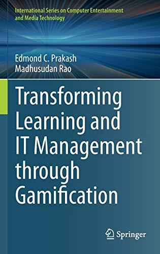 Transforming Learning and IT Management Through Gamification.: Prakash, Edmond C.;