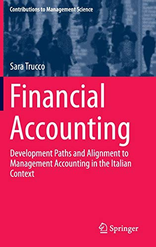 9783319187228: Financial Accounting: Development Paths and Alignment to Management Accounting in the Italian Context (Contributions to Management Science)