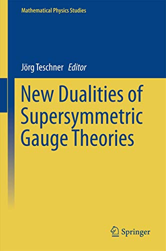 9783319187686: New Dualities of Supersymmetric Gauge Theories (Mathematical Physics Studies)