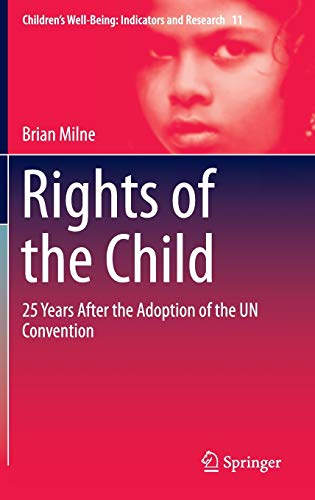 9783319187839: Rights of the Child: 25 Years After the Adoption of the UN Convention (Children's Well-Being: Indicators and Research)