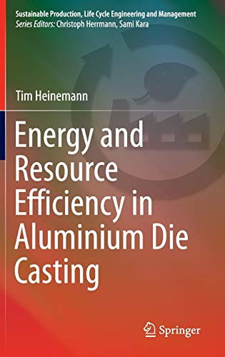 9783319188140: Energy and Resource Efficiency in Aluminium Die Casting (Sustainable Production, Life Cycle Engineering and Management)
