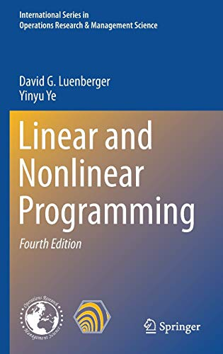 Linear and Nonlinear Programming: 2016 (4th Revised: Yinyu Ye, David