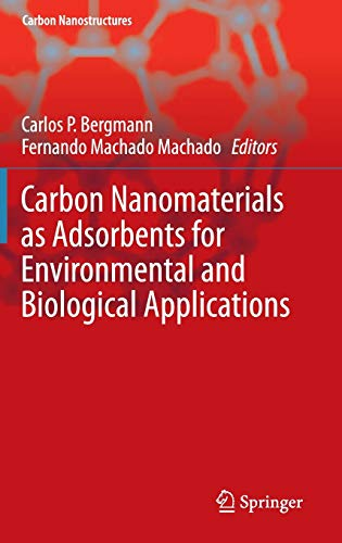 9783319188744: Carbon Nanomaterials as Adsorbents for Environmental and Biological Applications (Carbon Nanostructures)